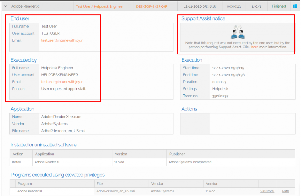 Support Assist with Admin By Request - Support Assist sessions clearly shows the Requestor [End-User], Executor [Helpdesk Engineer who assisted] and the actions performed during the transaction.