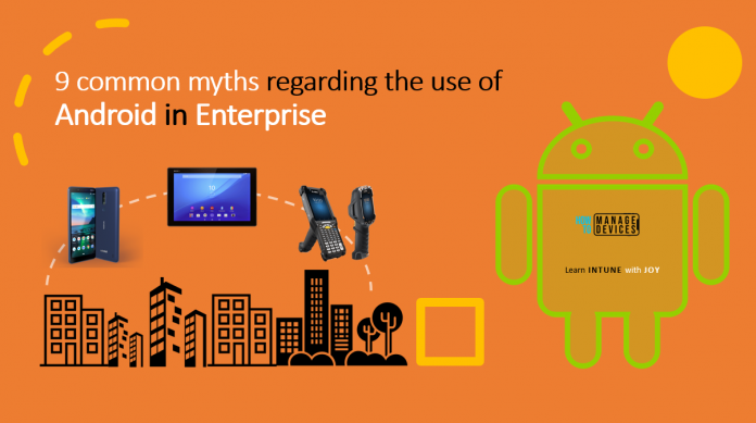 9 common myths regarding the use of Android in Enterprise