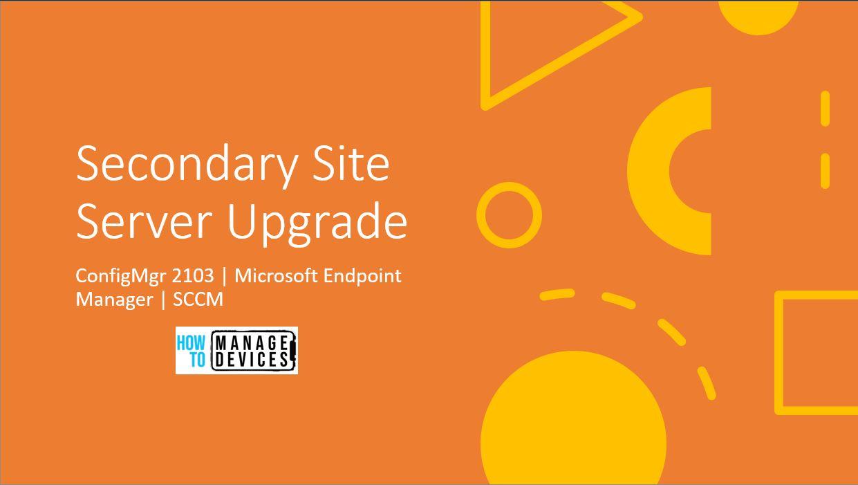 ConfigMgr 2103 Secondary Server Upgrade