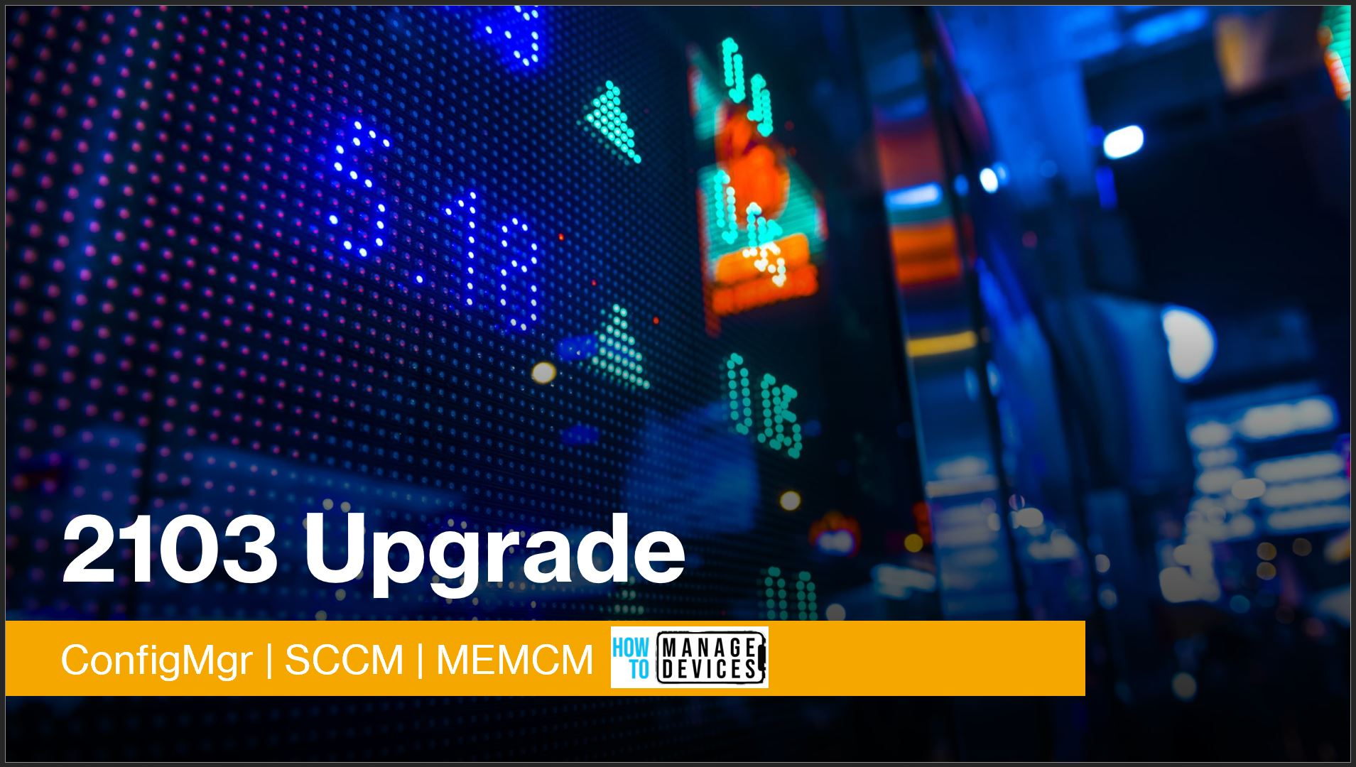ConfigMgr 2103 Upgrade