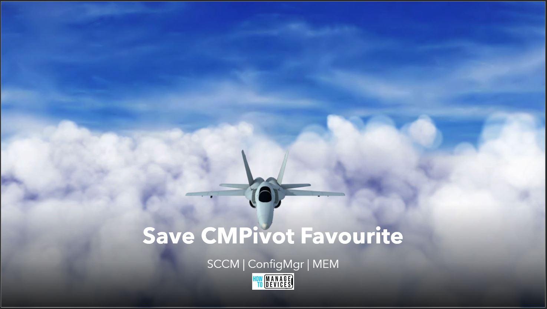 Save ConfigMgr CMPivot Favorite