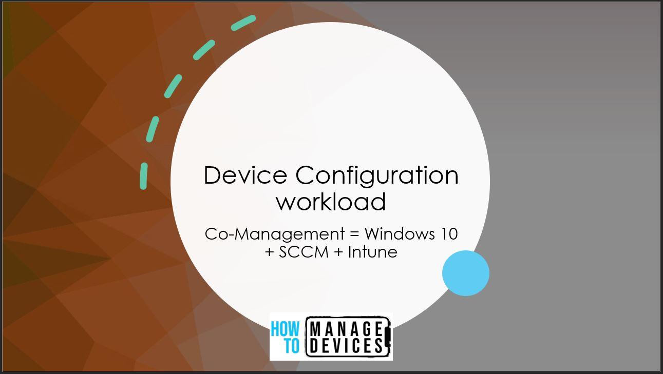 ConfigMgr Co-Management Device Config Workload