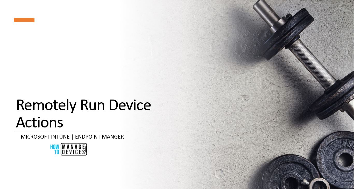 How to Remotely Run Device Actions for ConfigMgr device with Intune