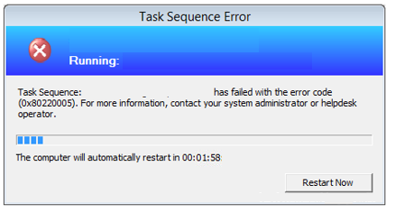 FIX: SCCM Task sequence failed with error code 0x80220005
